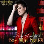 Tải nhạc mới Bay Mất Người (Dance Remix 2016) về điện thoại