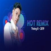 Tải nhạc online Nhạc Việt Remix Hot Tháng 08/2019