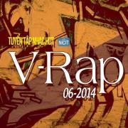 Nghe nhạc online Tuyển Tập Nhạc Hot V-Rap NhacCuaTui (06/2014) mới nhất