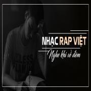 Download nhạc Mp3 Nhạc Rap Việt Nghe Khi Về Đêm chất lượng cao