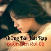 Download nhạc Những Bài Hát Rap Buồn Đến Rơi Lệ mới nhất