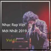 Tải nhạc online Nhạc Rap Việt Mới Nhất 2019 Vol.01 miễn phí