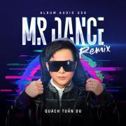 Tải bài hát Mr Dance Remix mới nhất