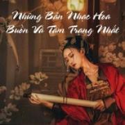 Tải nhạc hay Những Bản Nhạc Hoa Buồn Và Tâm Trạng Nhất Mp3 hot
