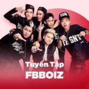 Nghe nhạc Những Bài Hát Hay Nhất Của FBBOIZ trực tuyến