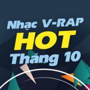 Tải nhạc hot Nhạc V-Rap Hot Tháng 10/2017