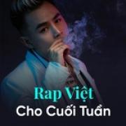 Nghe nhạc Rap Việt Cho Cuối Tuần Mp3 trực tuyến