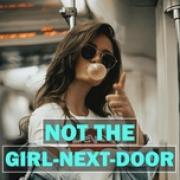 Nghe nhạc hay Not The Girl-Next-Door trực tuyến