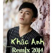 Tải nhạc Khắc Anh Remix 2014 Mp3 online