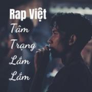 Tải bài hát Mp3 Rap Việt - Tâm Trạng Lắm Lắm về điện thoại
