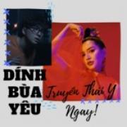 Tải bài hát hot Dính Bùa Yêu, Truyền Thái Y Ngay! trực tuyến