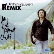 Nghe nhạc hot Kẻ Rong Chơi (Remix) mới