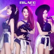 Nghe nhạc mới Milano Remix (Single) chất lượng cao