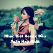 Tải bài hát hay Nhạc Việt Remix Đầu Tuần Hay Nhất Mp3 trực tuyến