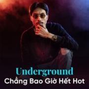 Tải nhạc Mp3 Underground Chẳng Bao Giờ Hết Hot về điện thoại