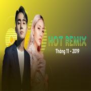 Tải bài hát hot Nhạc Việt Remix Hot Tháng 11/2019 Mp3 online