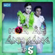 Download nhạc Hòa Âm Ánh Sáng (The Remix) (Tập 5) Mp3 hot