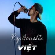 Tải bài hát hay Rapcoustic Việt Mp3 miễn phí