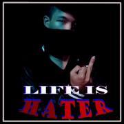 Download nhạc hot Life Is Hater (Single) mới nhất