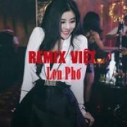 Tải nhạc hay Remix Việt Lên Phố mới