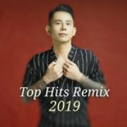 Tải bài hát hot Top Hits Remix 2019 Mp3 online