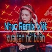 Nghe nhạc Mp3 Nhạc Remix Việt Xua Tan Nỗi Buồn