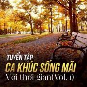 Tải nhạc mới Tuyển Tập Ca Khúc Sống Mãi Với Thời Gian (Vol.1) nhanh nhất