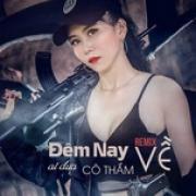 Download nhạc Đêm Nay Ai Đưa Cô Thắm Về - Nhạc Remix 2020 Chọn Lọc Mp3