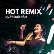 Tải bài hát online Hot Remix Quẩy Cuối Năm mới