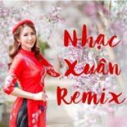Nghe nhạc hot Nhạc Xuân Remix - Nhạc Xuân Mới Nhất 2020 Mp3 online