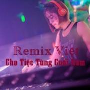 Tải nhạc Remix Việt Cho Tiệc Tùng Cuối Năm