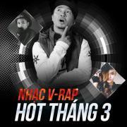 Download nhạc hay Nhạc V-Rap Hot Tháng 03/2017 online