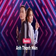 Tải bài hát online Anh Thanh Niên (Remixes) miễn phí