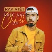 Tải nhạc hay Nhạc Này Chill Lắm - Rap Việt Mp3