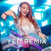 Tải nhạc Yêu Remix mới
