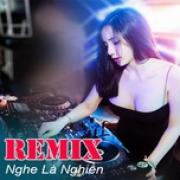 Tải nhạc hay Nhạc Remix Nghe Là Nghiền Mp3 mới