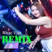Download nhạc hay Nhạc Việt Remix Hot Nhất 2020 Mp3 hot