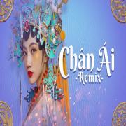 Nghe nhạc hot Chân Ái (Remix) mới online