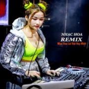 Nghe nhạc Mp3 Nhạc Remix - Nhạc Hoa Lời Việt Hay Nhất miễn phí