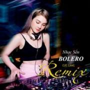 Nghe nhạc mới Nhạc Sến - Bolero Remix Cực Căng online