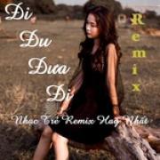 Tải bài hát hay Đi Đu Đưa Đi Remix - Nhạc Trẻ Remix Hay Nhất Mp3 hot