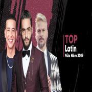 Download nhạc Top LATIN Nửa Năm 2019