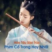 Tải bài hát Mp3 Hòa Tấu Sáo Trúc Phim Cổ Trang Hay Nhất hay online