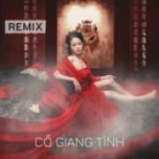 Tải nhạc mới Cố Giang Tình Remix Mp3 hot