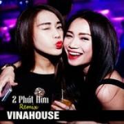 Tải nhạc hot 2 Phút Hơn Remix Vinahouse mới online