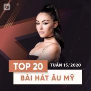 Nghe nhạc hot Top 20 Bài Hát Âu Mỹ Tuần 15/2020 miễn phí