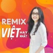 Nghe nhạc hot Remix Việt Hay Nhất online