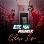 Tải nhạc hot Nhạc Hoa Remix Chọn Lọc (Vol. 1) miễn phí