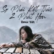 Tải bài hát hay Sợ Phải Kết Thúc - 2 Phút Hơn Mp3 mới