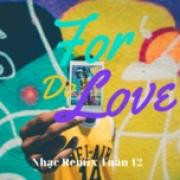 Download nhạc online Do For Love - Nhạc Remix Tuần 12 về điện thoại